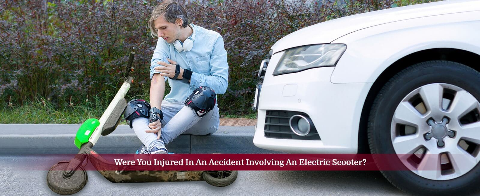 Were You Injured In An Accident Involving An Electric Scooter?